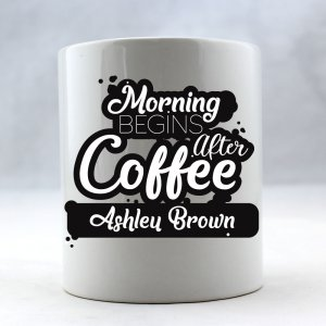 Morning Begins After Coffee Personalized Coffee Mug